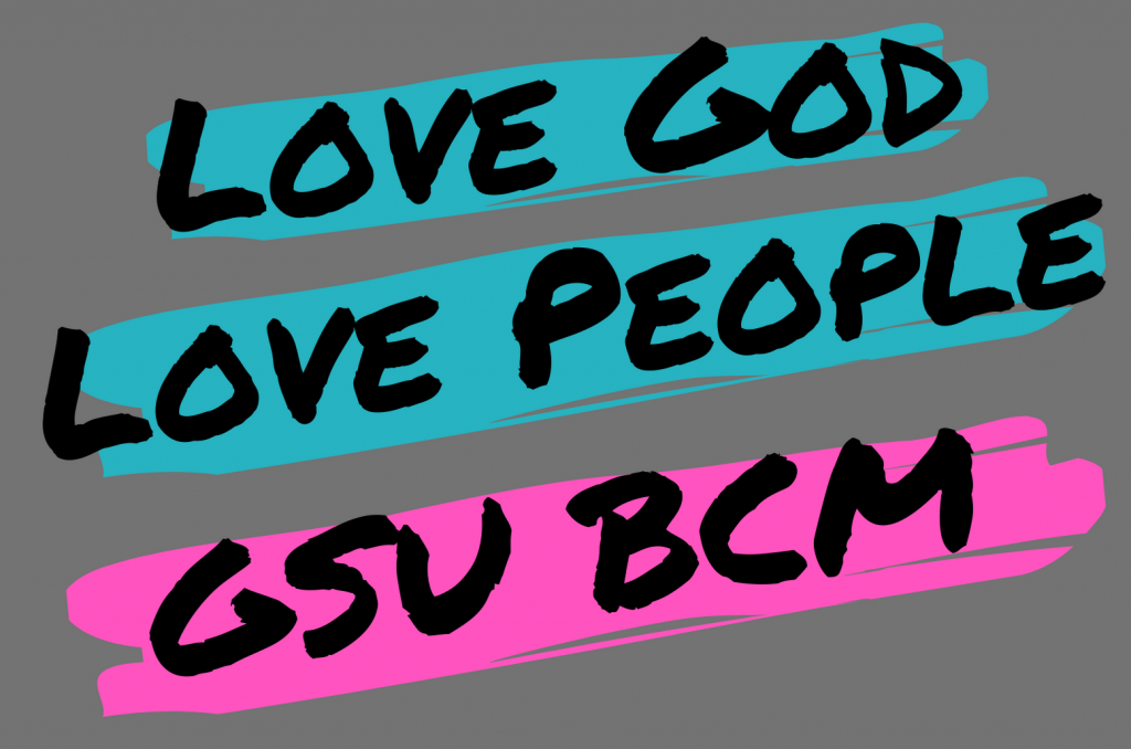 Love God Love People GSU BCM